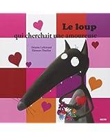 """LE LOUP QUI CHERCHAIT UNE AMOUREUSE (Collection """"""""Mes p'tits albums"""""""")"""