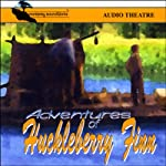 Adventures of Huckleberry Finn (Dramatized) | Mark Twain