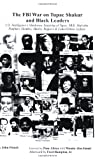 The FBI War on Tupac Shakur and Black Leaders: U.S. Intelligences Murderous Targeting of Tupac, MLK, Malcolm, Panthers, Hendrix, Marley, Rappers and Linked Ethnic Leftists