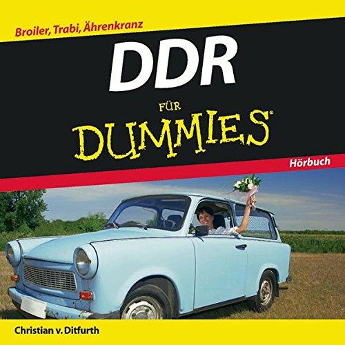 DDR für Dummies Hörbuch: Broiler, Trabi, Ährenkranz