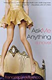 img - for Ask Me Anything: A Novel book / textbook / text book