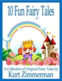 10 Fun Fairy Tales (A Collection of Original Fairy Tales)