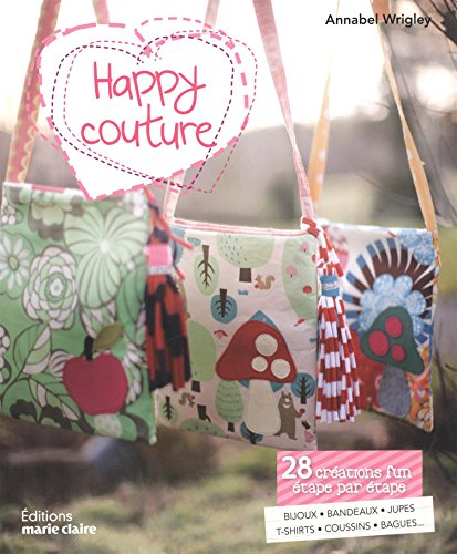 happy-couture-28-creations-fun-etape-par-etape-bijoux-serre-tetes-doudous-tee-shirts-coussins-sacs-e