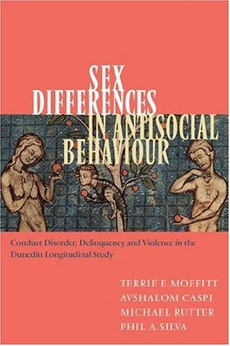 Sex Differences in Antisocial Behaviour: Conduct Disorder, Delinquency, and Violence in the Dunedin Longitudinal Study