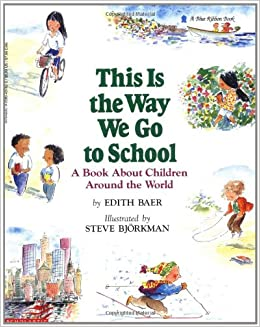 going to school books for preschoolers this is the way we go to school a book about children 984