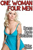 One Woman, Four Men: Dress Code Violation (FMMMM Multiple Partner Erotica)
