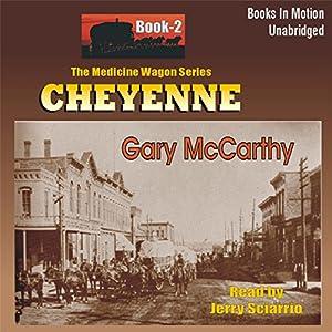 Cheyenne: Medicine Wagon Series #2 | [Gary McCarthy]