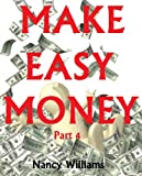 Make Easy Money – Part 4