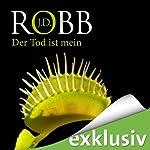 Der Tod ist mein (Eve Dallas 08) | J. D. Robb