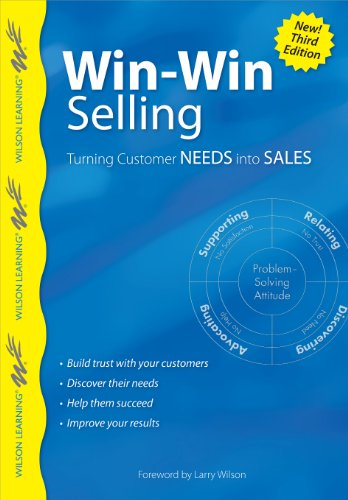 Win-Win Selling: Turning Customer Needs Into Sales (Wilson Learning Library) (Advantage Advocate compare prices)