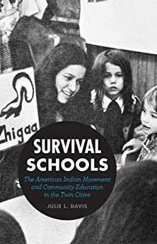 Survival schools : the American Indian Movement and community education in the Twin Cities