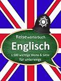 Deutsch-Englisch Reisew�rterbuch - die 1.500 wichtigsten Worte & S�tze - Englisch lernen