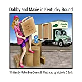 Dabby and Maxie in Kentucky Bound (The Dabby Project Book 2)