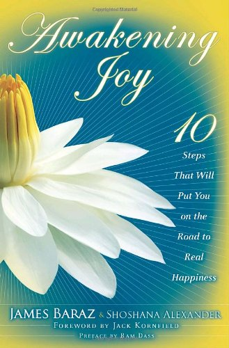 Awakening Joy: 10 Steps That Will Put You on the Road to...