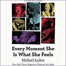 Every Moment She Is What She Feels | Livre audio Auteur(s) : Michael Lydon Narrateur(s) : Dina Pearlman