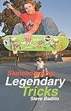 img - for Skateboarding: Legendary Tricks by Steve Badillo (2008-06-01) book / textbook / text book