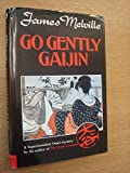 Go Gently, Gaijin (031232989X) by Melville, James