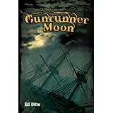 Gunrunner Moon ~ Ed Ditto