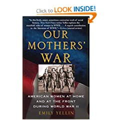 Our Mothers' War: American Women at Home and at the Front During World War II (Paperback)