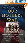 Our Mothers' War: American Women at H...