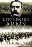 KITCHENER'S ARMY: The Raising of the New Armies 1914 - 1916 (1844155854) by Simkins, Peter