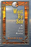 img - for West By Sea: My Brain Cancer Marathon book / textbook / text book