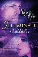 Illuminati: The Book of Life (Volume 1)