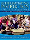 Differentiating Instruction in Inclusive Classrooms: The Special Educator's Guide