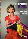 echange, troc Delphine Boël - Couper le cordon