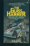 The Glass Hammer (Doctor Adder, Book 2) (0451147669) by Jeter, K. W.