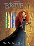 The Archer's Quest (Disney/Pixar Brave) (Color Plus Chunky Crayons)
