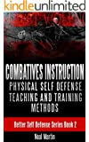 Combatives Instruction: Physical Self Defense Teaching And Training Methods (Better Self Defense Series Book 2) (English Edition)