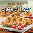 Taste of Home : The New Appetizer 230 Recipes for Today's Party Starters