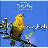 Songbirds by the Stream ~ Dan Gibson Solitudes