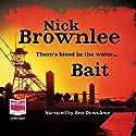 Bait Hörbuch von Nick Brownlee Gesprochen von: Ben Onwukwe