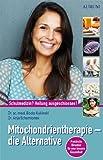 Mitochondrientherapie - die Alternative: Schulmedizin? - Heilung ausgeschlossen!