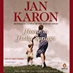 Home to Holly Springs: The First of the Father Tim Novels (       UNABRIDGED) by Jan Karon Narrated by Scott Sowers