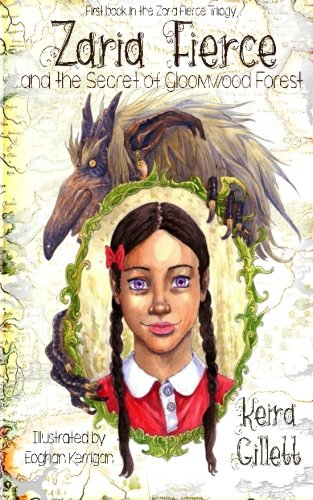 Zaria Fierce and the Secret of Gloomwood Forest (Volume 1)