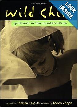 Girlhoods in the Counterculture -  Chelsea Cain