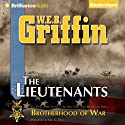 The Lieutenants: Book One of the Brotherhood of War Series (       UNABRIDGED) by W. E. B. Griffin Narrated by Eric G. Dove