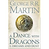 A Dance With Dragons: Part 1 Dreams and Dust (A Song of Ice and Fire, Book 5)by George R. R. Martin