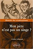 Mon pre n'est pas un singe ? : Histoire du crationnisme