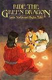 Ride the Green Dragon (A Margaret K. McElderry book)