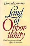 img - for Land of Opportunity: The Entrepreneurial Spirit in America book / textbook / text book
