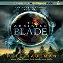 The Obsidian Blade (       UNABRIDGED) by Pete Hautman Narrated by Joshua Swanson
