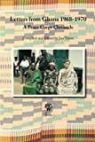 Letters from Ghana 1968-1970: A Peace Corps Chronicle