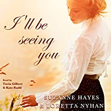 I'll Be Seeing You (       UNABRIDGED) by Suzanne Hayes Narrated by Tavia Gilbert, Kate Rudd