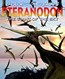 Pteranodon: Giant of the Sky (Graphic Dinosaurs)