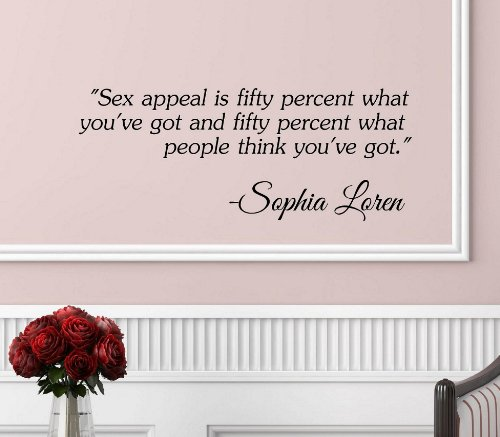 """""""Sex Appeal Is Fifty Perfect What You'Ve Got And Fifty Perfect What People Think You'Ve Got."""" -Sophia Loren Vinyl Wall Art Inspirational Quotes And Saying Home Decor Decal Sticker Steamss front-1012361"""