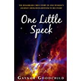 One Little Speck: The Remarkable Story of One Woman's Journey from Rock Bottom to Recoveryby Gaynor Goodchild